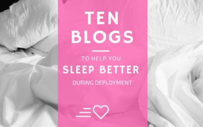 Ten Blogs for Better Sleep During Deployments