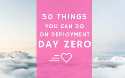 50 Things You Can Do on Deployment Day Zero