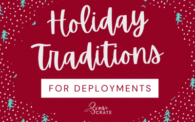 Deployment Holiday Traditions